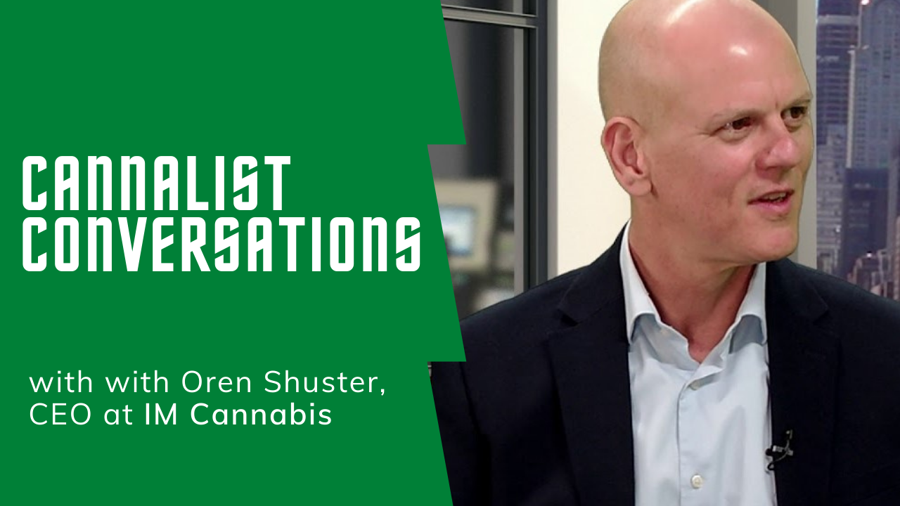 CannaList Conversations with Oren Shuster, CEO at IM Cannabis
