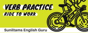 Ride Verb Conjugation Practice Learn English | Suniltams English Guru