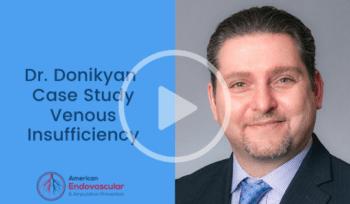 Dr . Donikyan Case Study Venous Insufficiency