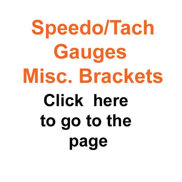 Speed/Tach Gauges & Misc Brackets