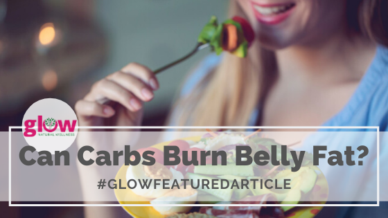 Can Carbs Burn Belly Fat