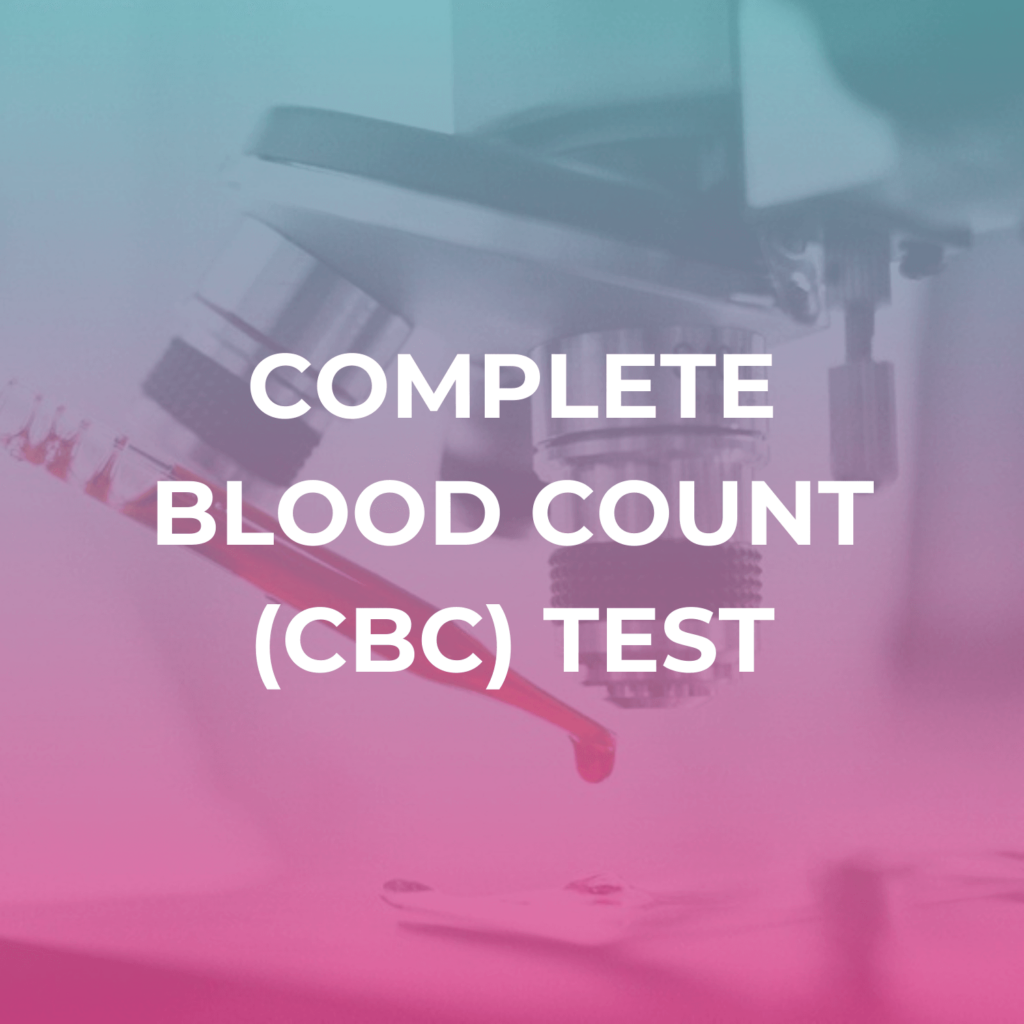 Complete Blood Count (CBC) Test