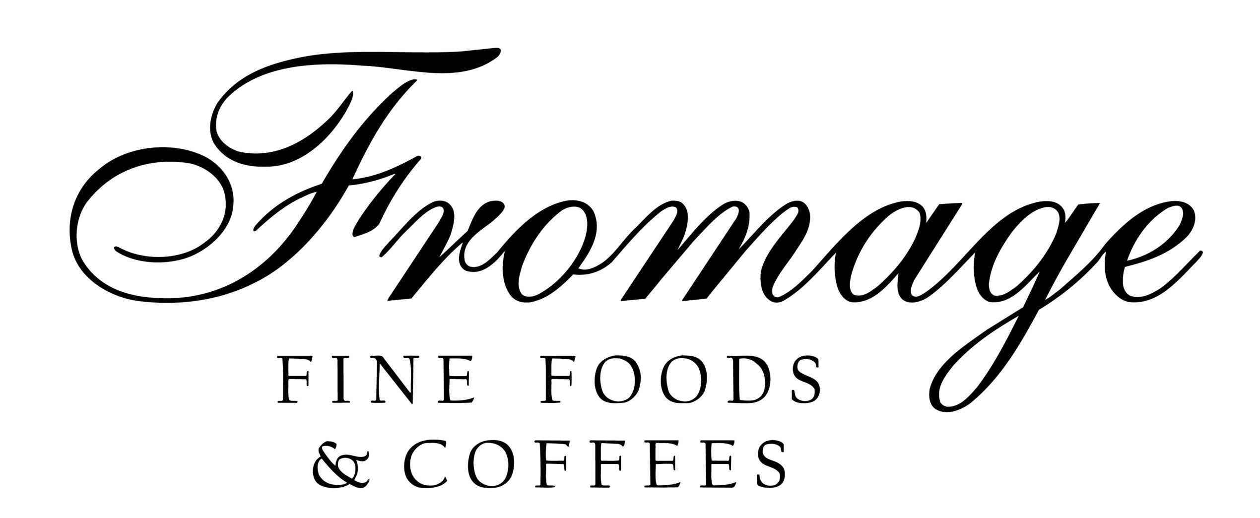 Fromage Fine Foods & Coffees