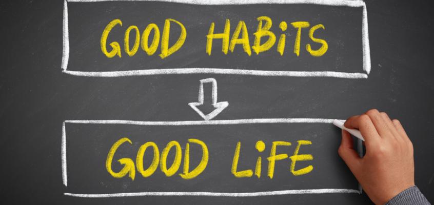 good habits, good life