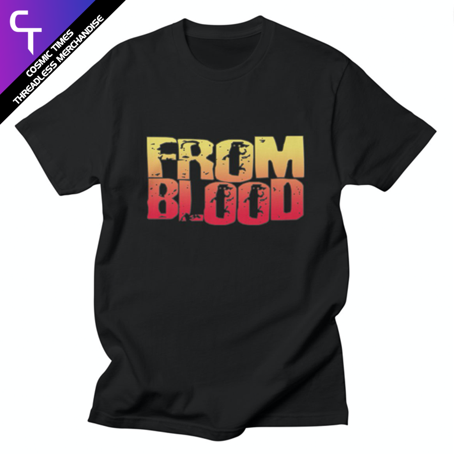From Blood T-Shirt