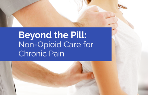 Beyond the Pill Non-Opioid Care for Chronic Pain
