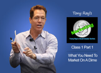 What You Need to Market On A Dime - Introduction to Tony Ray's Marketing On A Dime Real Estate Series