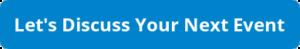 button_lets-discuss-your-next-event - Total Show Technology