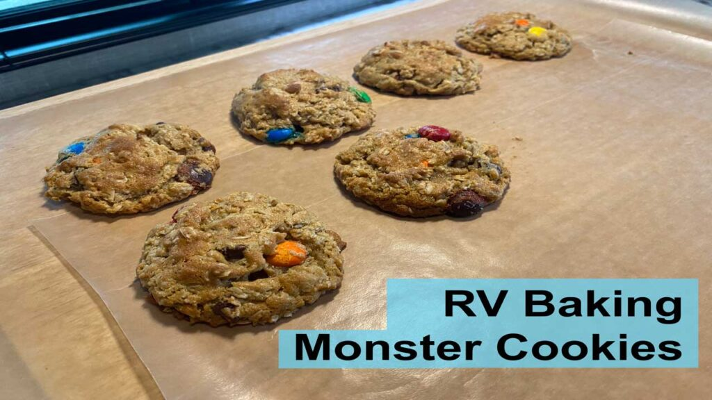 RV Baking Monster Cookies How to Bake in an RV Oven