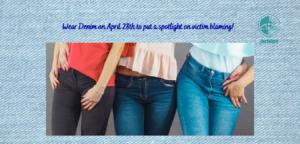 Wear Denim on April 28th to put a spotlight on victim blaming.