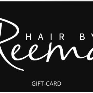 HAIR BY REEMA GIFTCARD