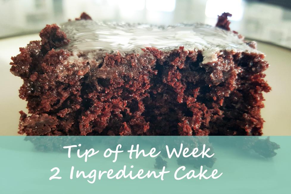 Tip of the Week: 2 Ingredient Cake