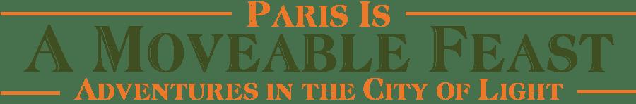 A Moveable Feast – Paris