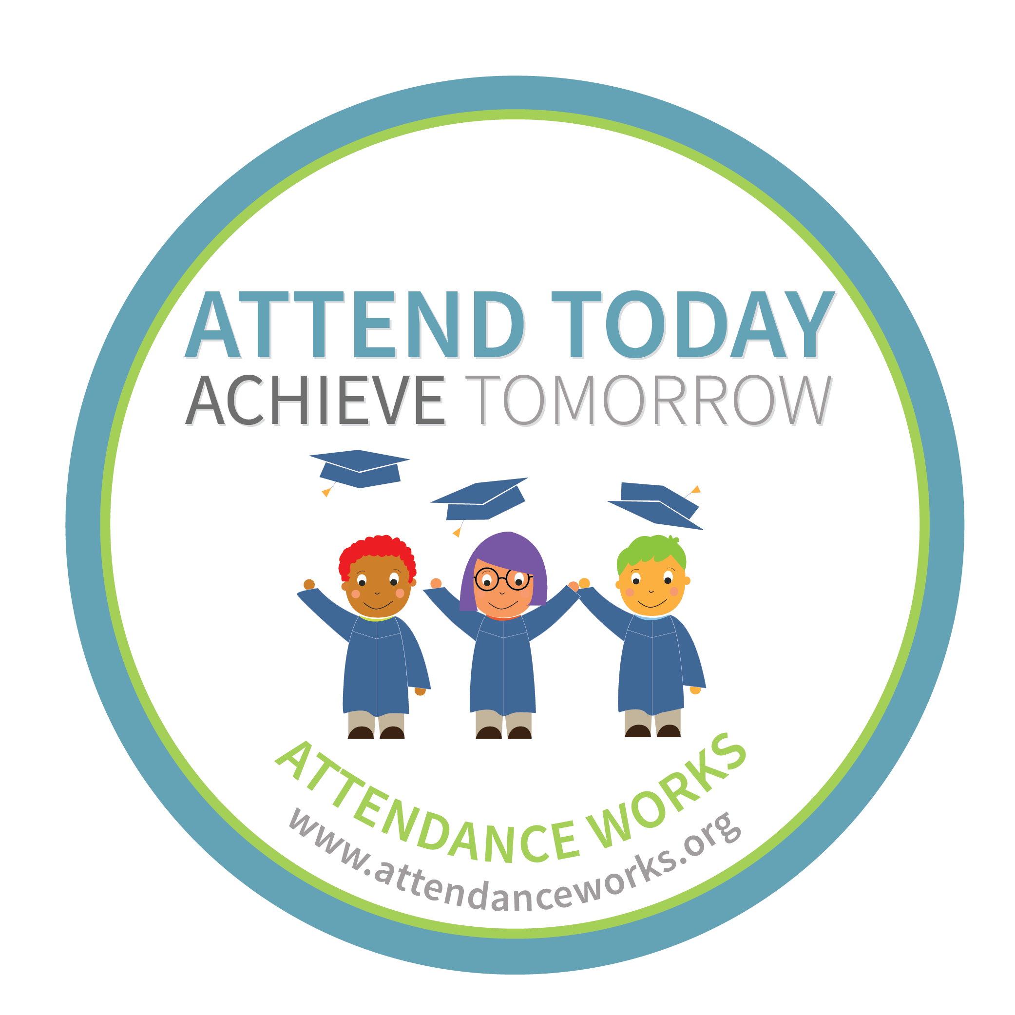 Attend today, Acheive tomorrow badge
