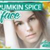 Pumpkin Spice Your Face