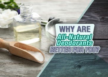 Why are All-Natural Deodorants Better for You?