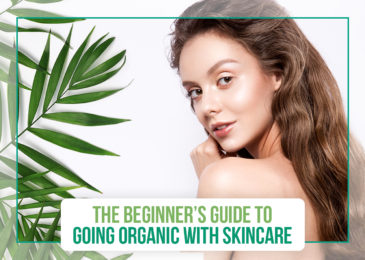 The Beginner's Guide to Going Organic with Skincare