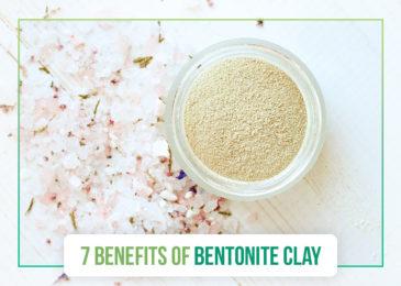 7 Benefits of Bentonite Clay