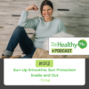 Sun-Up Smoothie, Sun Protection Inside and Out   The Healthy Me Podcast Episode 012