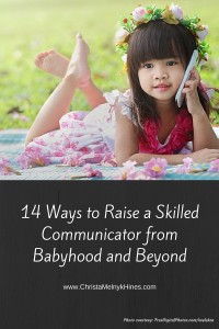 14 Ways to Raise a Skilled Communicator from Babyhood and Beyond (1)