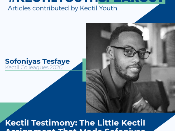 Kectil Testimony: The Little Kectil Assignment That Made Sofoniyas From Ethiopia a CEO