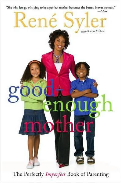 Rene Syler Good Enough Mother Book