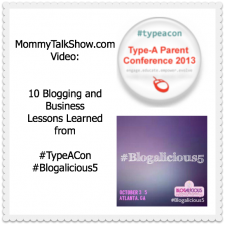 VIDEO: 10 Blogging and Business Lessons Learned from #TypeACon #Blogalicious5