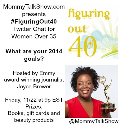 What are your 2014 goals? 11/22 Twitter Chat at 9p ET#FiguringOut40