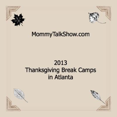 2013 Thanksgiving Break Camps in Atlanta