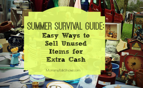 Summer Survival Guide: Sell Unused Items for Extra Cash ~ MommyTalkShow.com