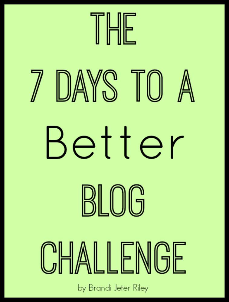 7 Days to a Better Blog Challenge ~ MommyTalkShow.com