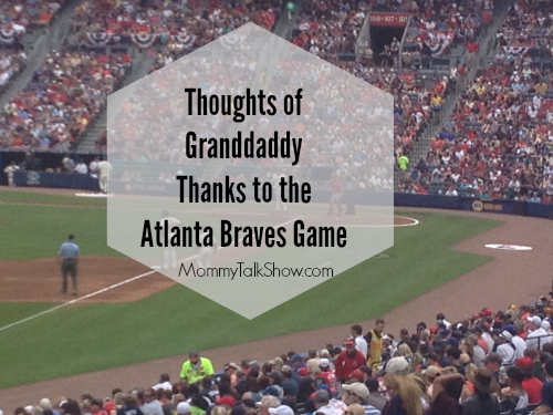 Thoughts of Daddy Thanks to the Atlanta Braves Game