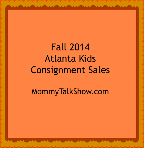 Fall 2014 Atlanta Kids Consignment Sales ~ MommyTalkShow.com