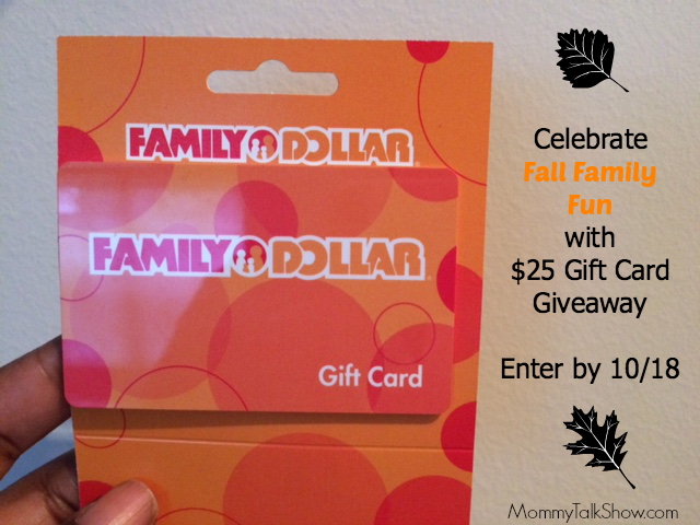 Celebrate Fall Family Fun with $25 Family Dollar Gift Card Giveaway ~ MommyTalkShow.com