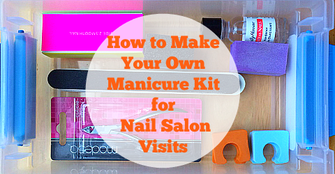 Make Your Own Manicure Kit - Featured