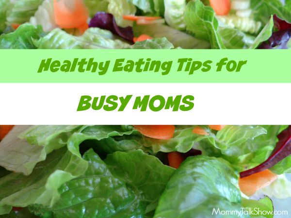 Here are a few healthy eating tips for busy moms to enjoy well-balanced meals with your family with meal preparation and guilt-free after school snacks. ~ MommyTalkShow.com