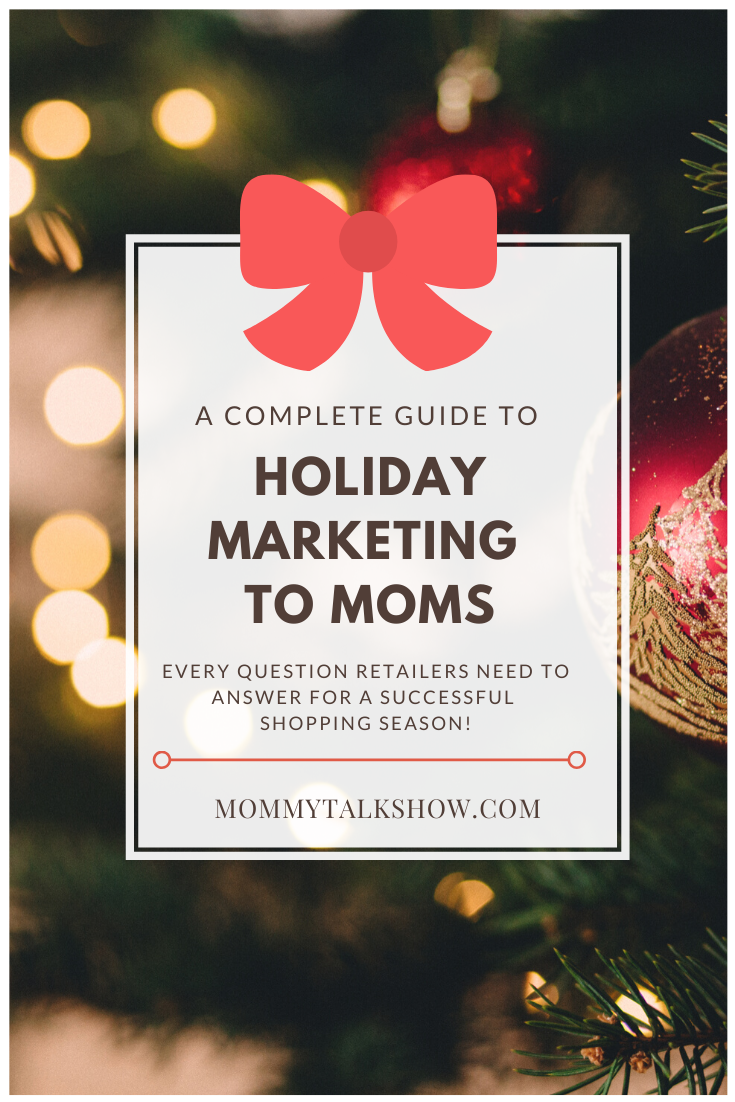 Every Question You Need to Answer For Successful Holiday Marketing to Moms