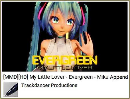 YouTube MMD Video quality: See Trackdancer's beautiful video... the subject of this article.