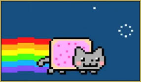 Nyan Cat was one of the first stupid video memes that I latched onto!