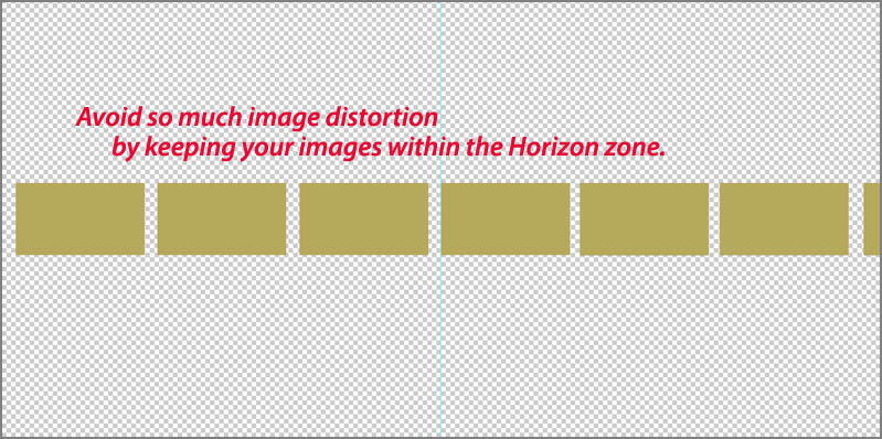 """Keep your """"image area"""" along the horizon to avoid the spherical distortions."""