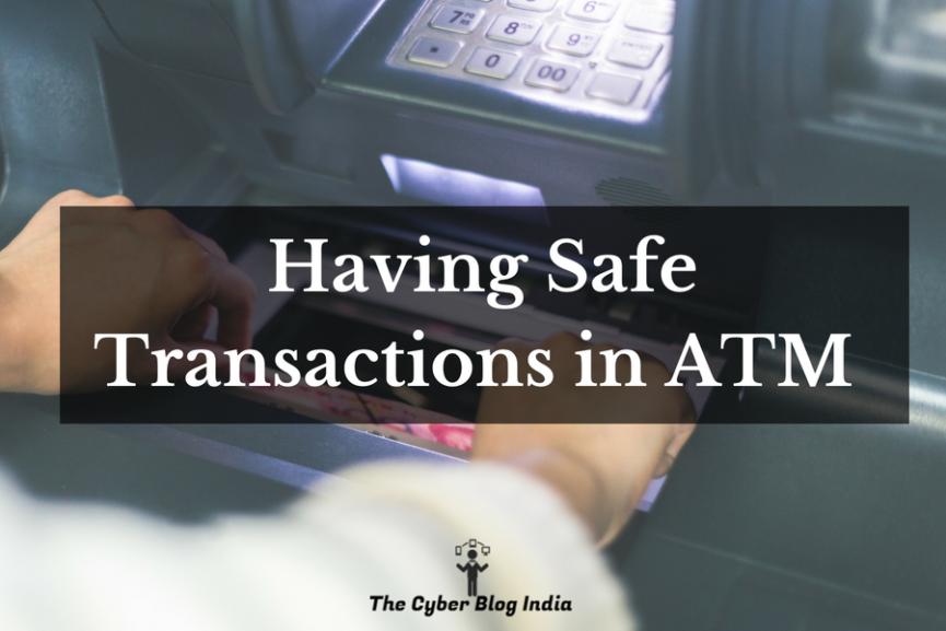 Having Safe Transactions in ATM
