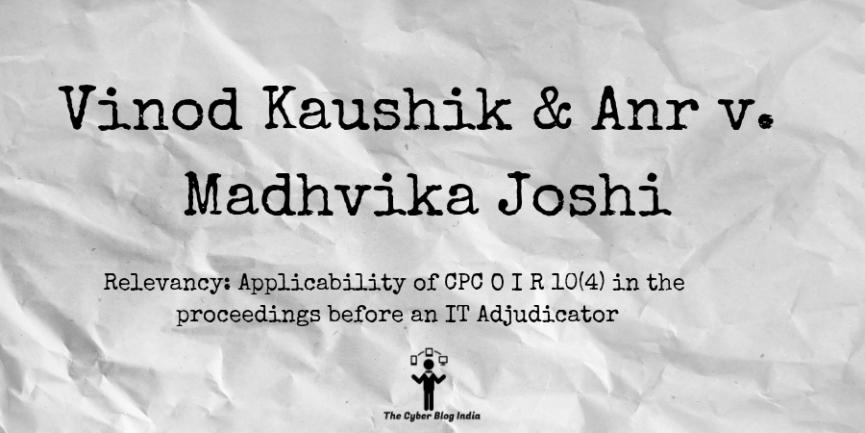Vinod Kaushik & Anr v. Madhvika Joshi