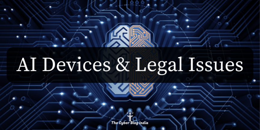 AI Devices & Legal Issues