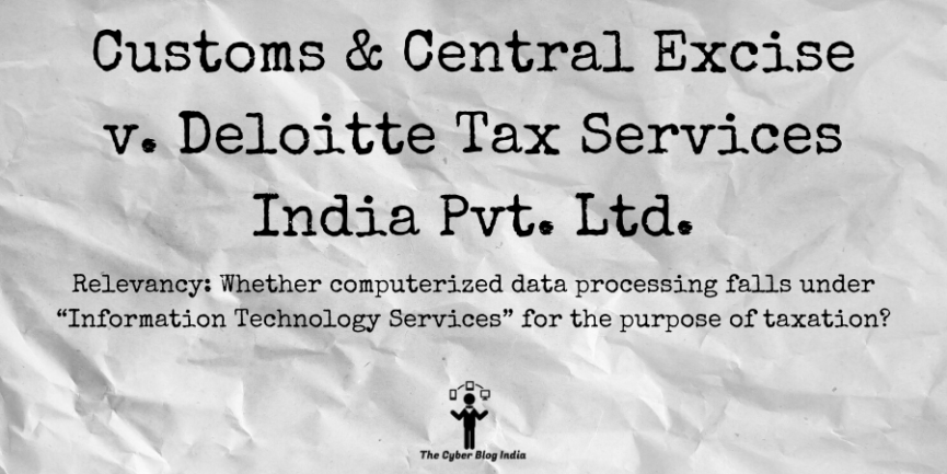 Customs & Central Excise v. Deloitte Tax Services India Pvt. Ltd.