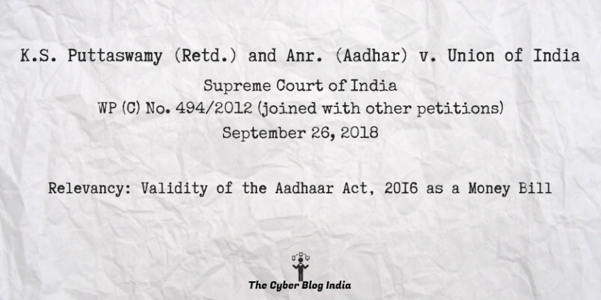 K.S. Puttaswamy (Retd.) and Anr. (Aadhar) v. Union of India