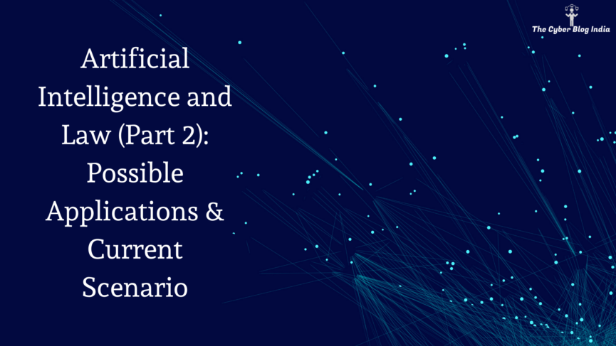 Artificial Intelligence and Law (Part 2): Possible Applications & Current Scenario