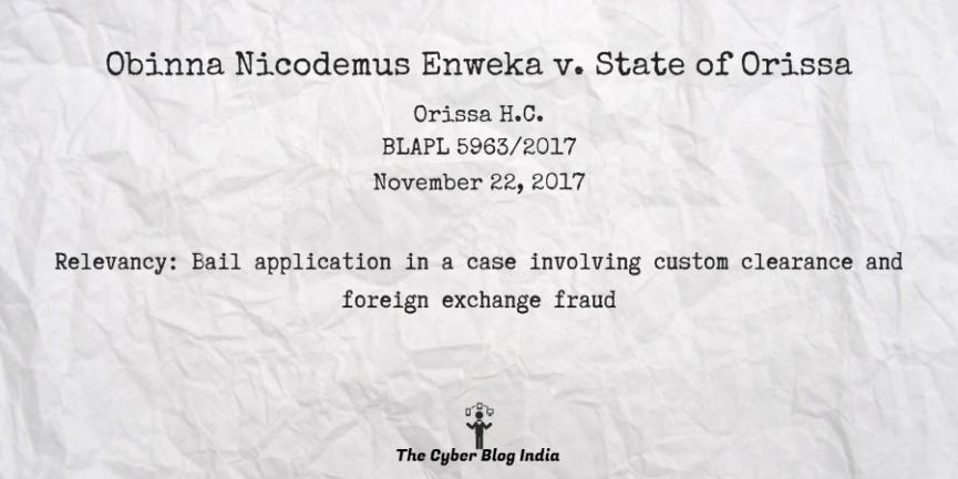 Obinna Nicodemus Enweka v. State of Orissa