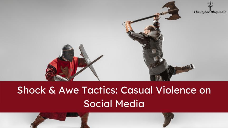 Shock & Awe Tactics Casual Violence on Social Media