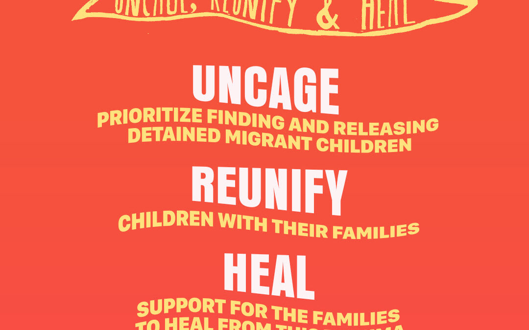 Sign to #UncageReUnifyHeal Children in Detention