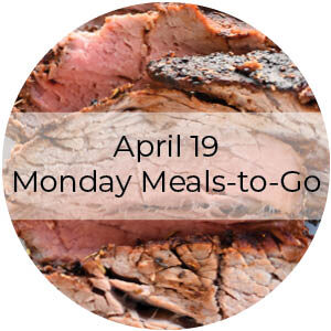 April 19 Monday Meals-to-Go